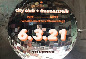City Club + Frauen*streikkomitee - Livestream aus dem CityClub @ Livestream aus dem City Club // im Internet